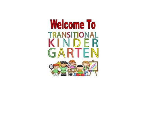 Transitional Kindergarten / Welcome