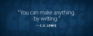 """You can make anything by writing"" - C.S. Lewis"