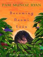 Book Cover of Becoming Naomi Leon by Pam M. Ryan