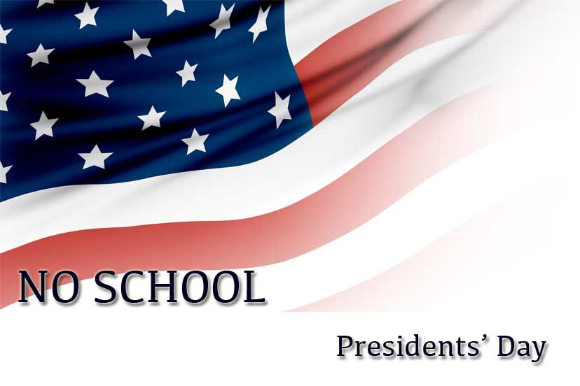 President's Day No School February 8th and 15th