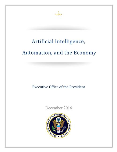 Artificial Intelligence, Automation, and the Economy. Report from the Executive Office of the President