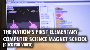 The First Elementary Computer Science Magnet School in the Nation - Video